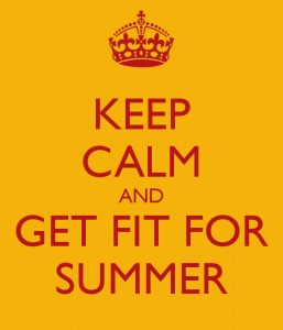Keep Calm and Get Fit for Summer